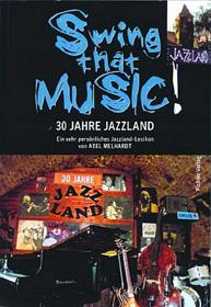 "Buch ""Swing That Music!"" 30 Jahre Jazzland"